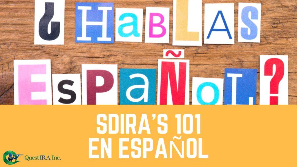 Self Directed IRAs 101 en Español