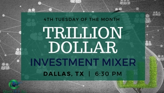 Trillion Dollar Investment Mixer | Dallas, TX