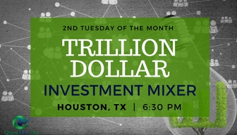 Trillion Dollar Investor Mixer | Houston, TX