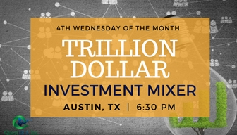 Trillion Dollar Investment Mixer | Austin, TX