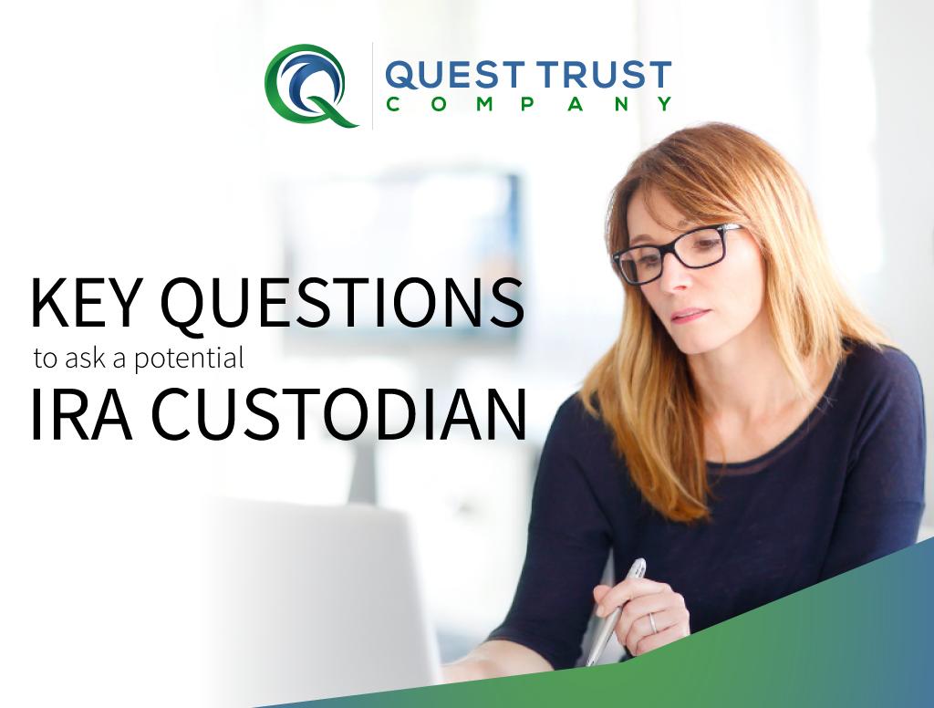 IRA Custodian Key Questions