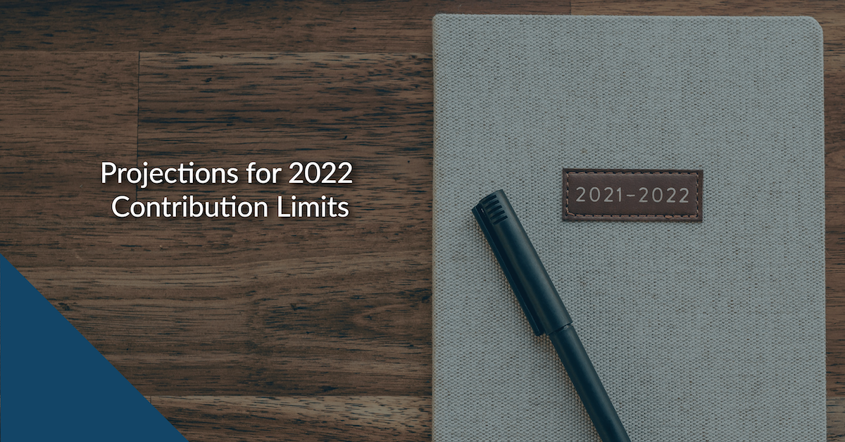 Projections for 2022 Contribution Limits