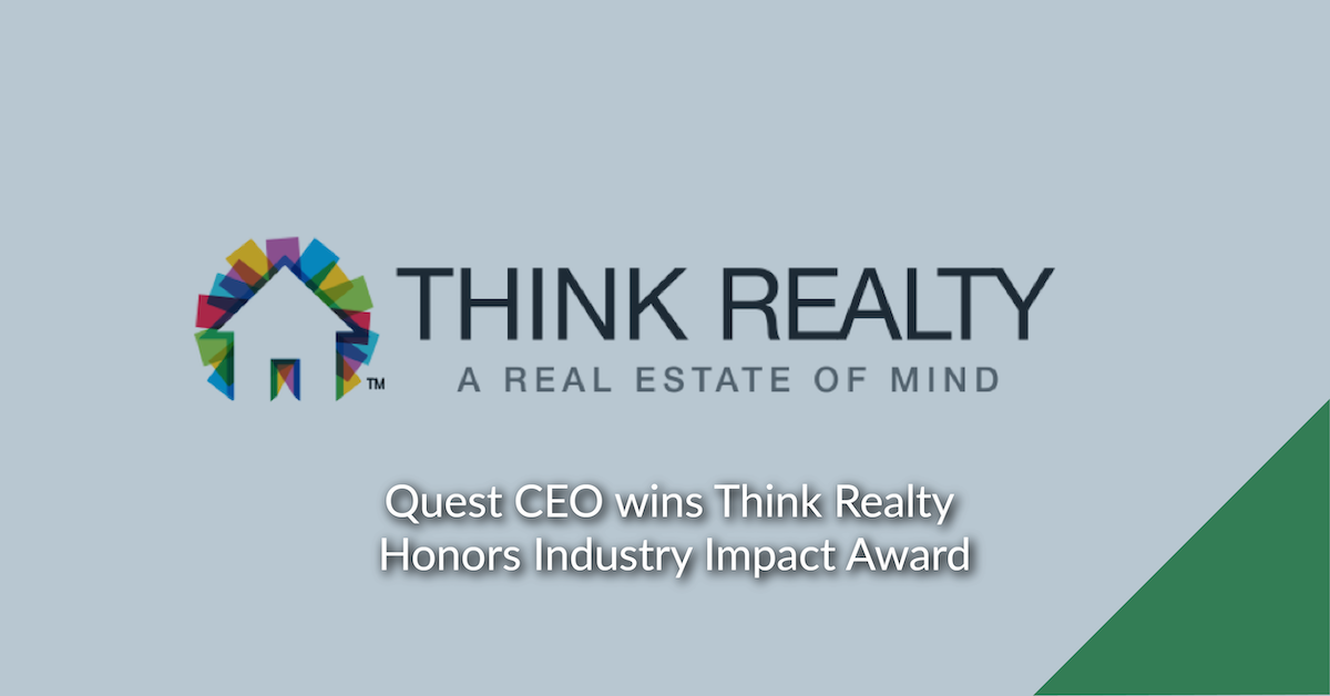 Quest CEO wins Think Realty Honors Industry Impact Award
