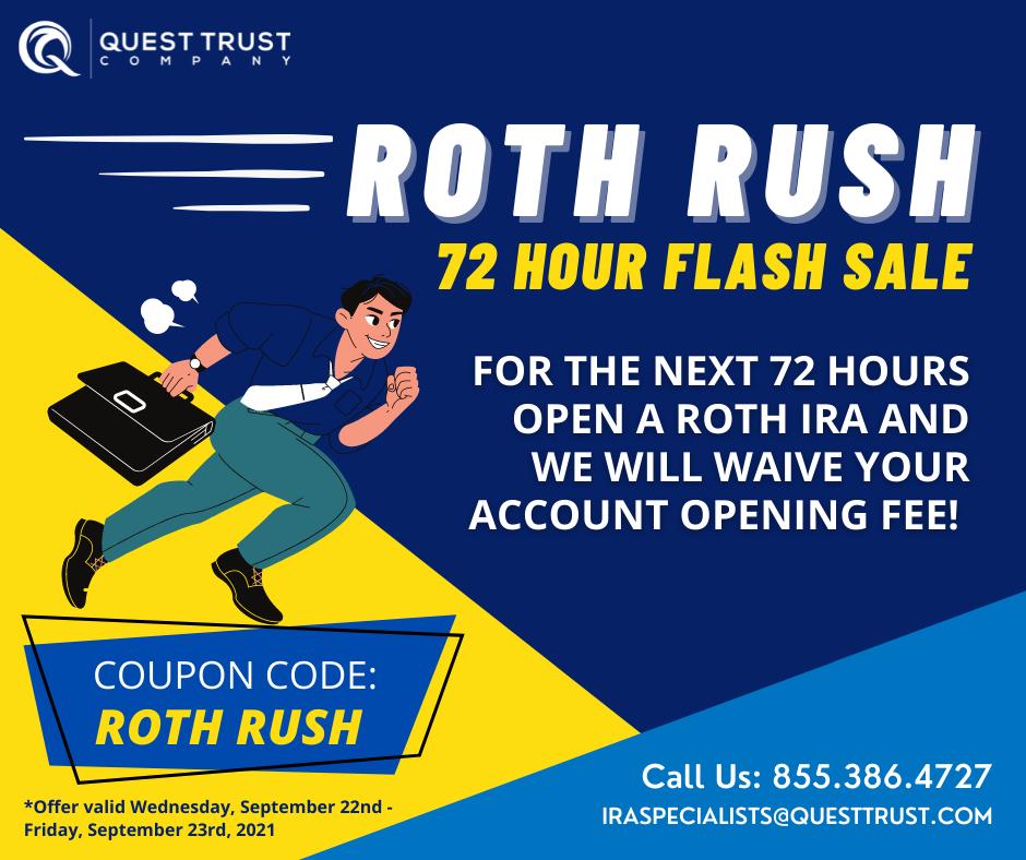 72 Hour Roth Rush Flash Sale!