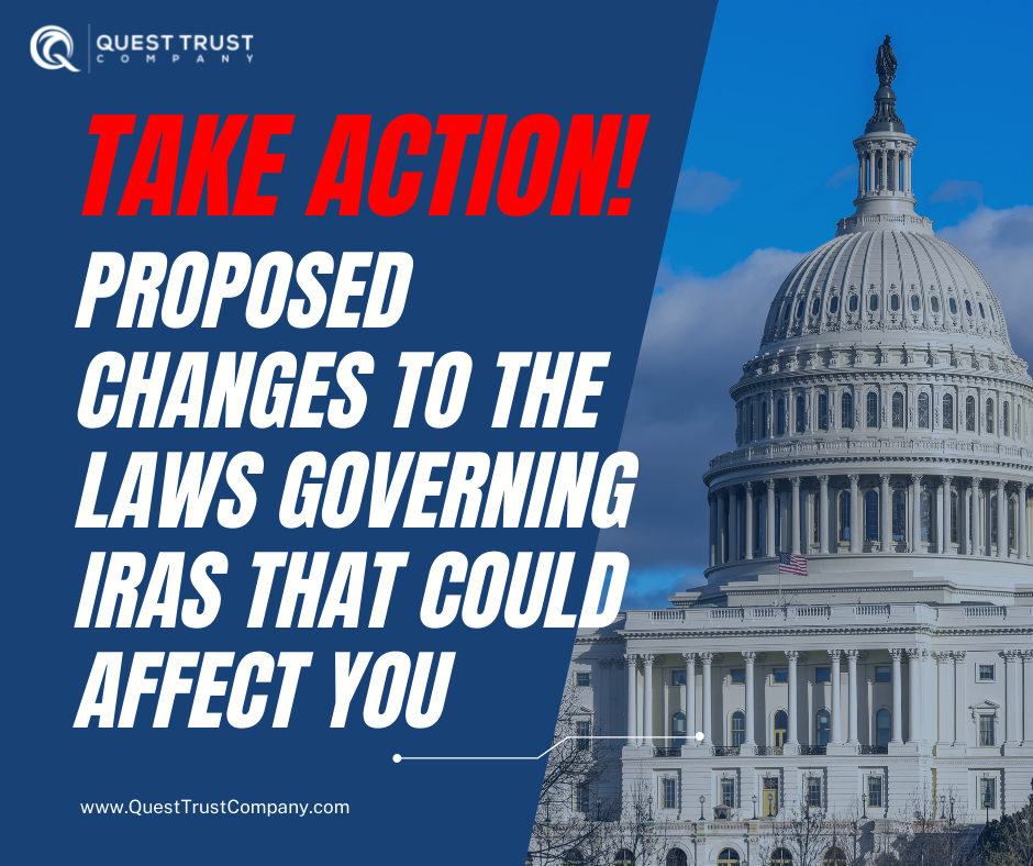 Take Action! – Proposed Changes to the Laws that Could Affect Your Retirement Accounts